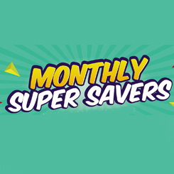 Monthly Super Savers!